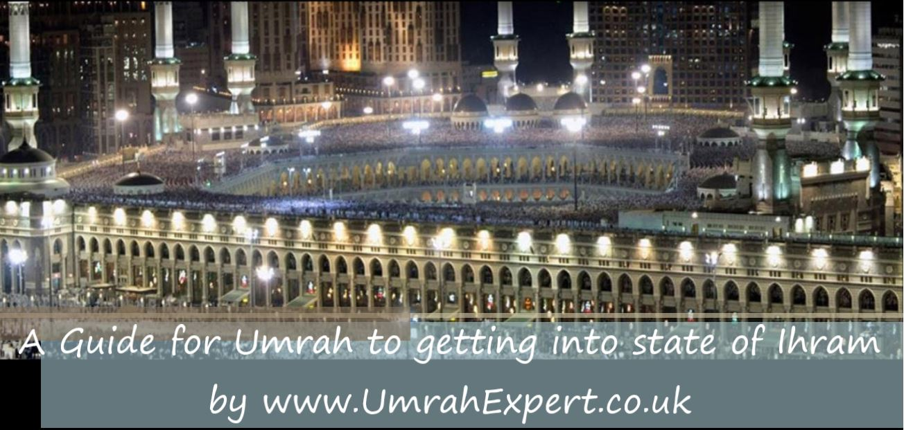 A Guide for Umrah to getting into state of Ihram