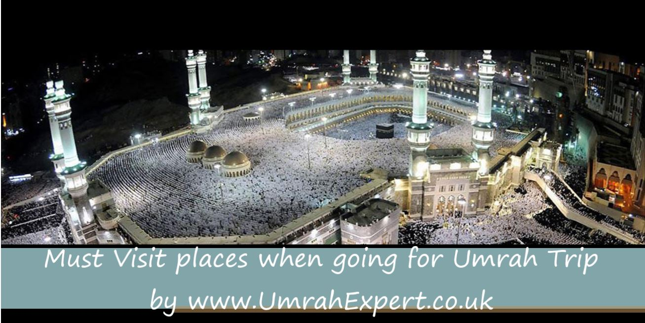 Must Visit places when going for Umrah Trip