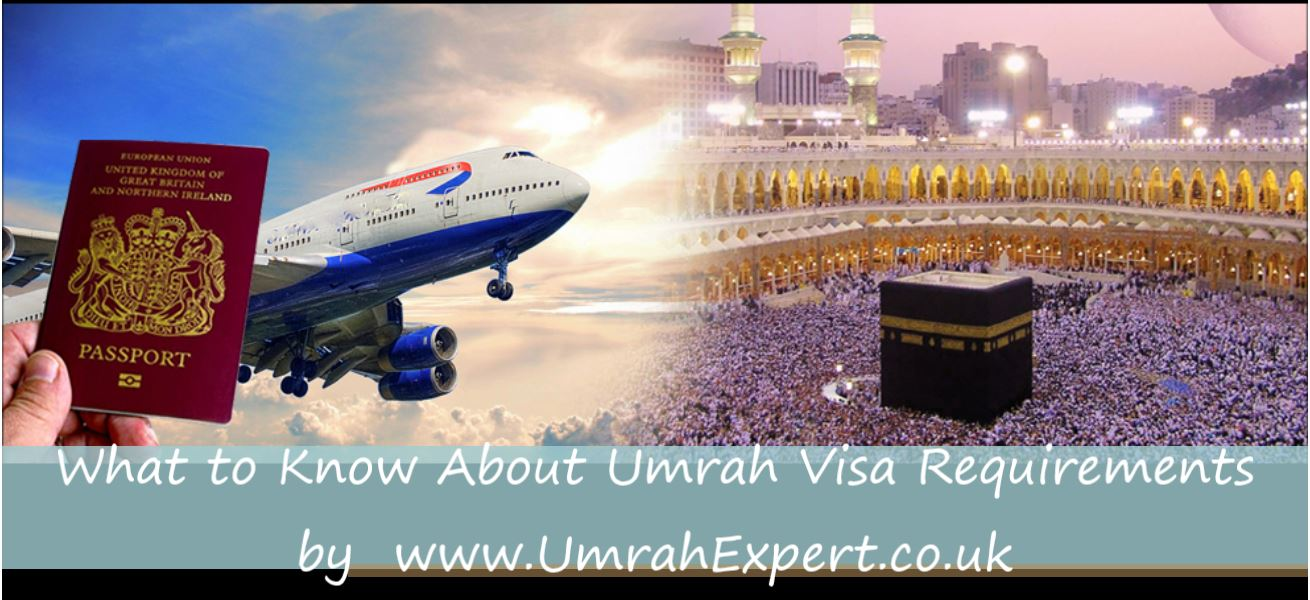What to Know About Umrah Visa Requirements