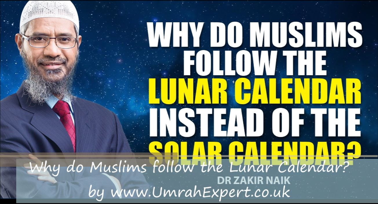 Why do Muslims follow the Lunar Calendar?