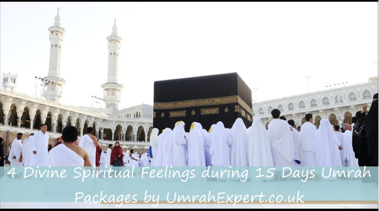 4 Divine Spiritual Feelings during 15 Days Umrah Packages