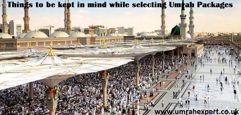 Things to be kept in mind while selecting Umrah Packages